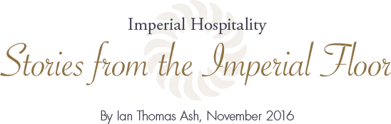 Imperial Hospitality Stories from the Imperial Floor By Ian Thomas Ash, November 2016
